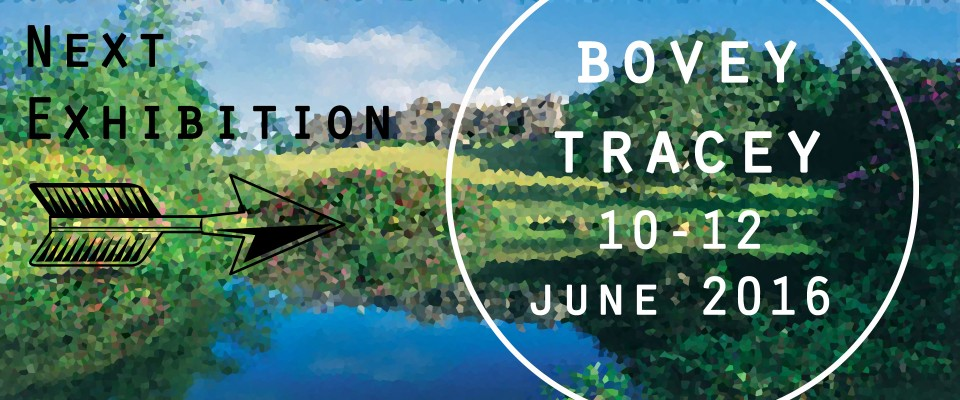 Next exhibition Bovey Tracey